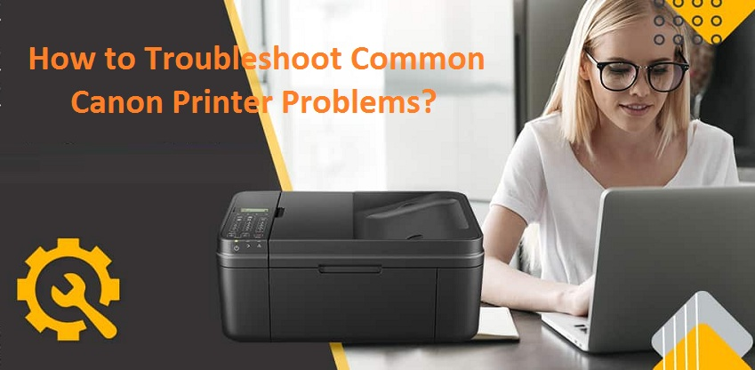Troubleshoot-Common-Canon-Printer-Problems
